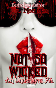Cover Art for Not So Wicked by T. A.  Moorman