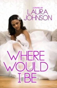Cover Art for Where Would I Be by Laura T. Johnson