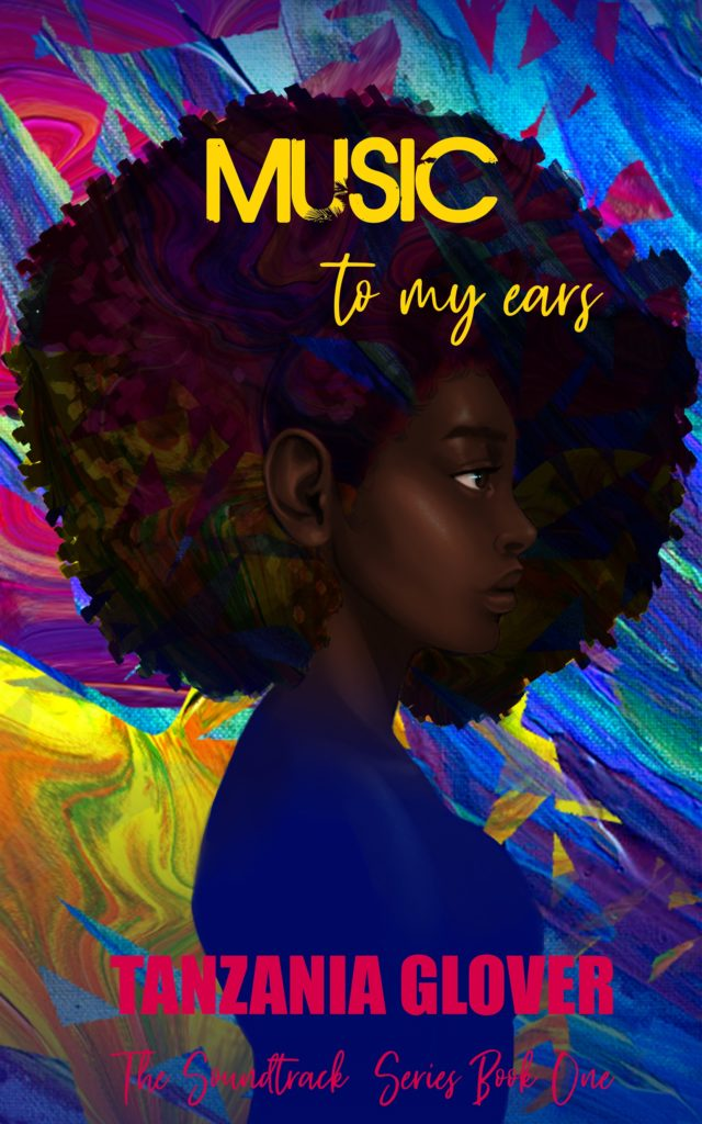 Cover Art for Music To My Ears (The Soundtrack Series Book 1) by Tanzania Glover