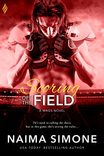 Cover Art for Scoring off the Field (WAGS Book 2) by Naima SImone