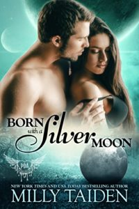 Cover Art for Born with a Silver Moon: Galaxa Warriors (Paranormal Dating Agency Book 15) by Milly Taiden
