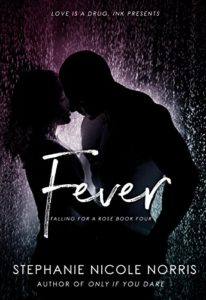 Cover Art for Fever (Falling For A Rose Book 4) by Stephanie Nicole  Norris