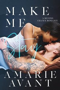 Cover Art for Make Me Stay: A Second Chance Romance (Make Me Stay: A Second Chance Romance (Book 1)) by Amarie Avant