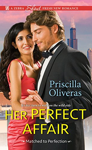 Cover Art for Her Perfect Affair (Matched to Perfection Book 2) by Priscilla Oliveras