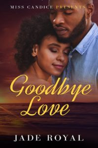 Cover Art for Goodbye Love by Jade  Royal