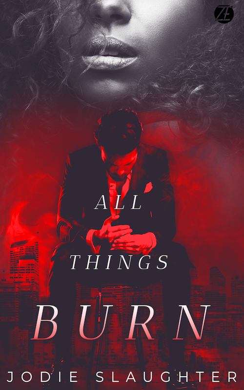 Cover Art for All Things Burn by Jodie Slaughter
