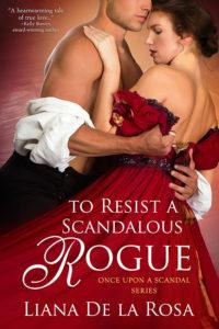 Cover Art for To Resist A Scandalous Rogue by Liana De la Rosa