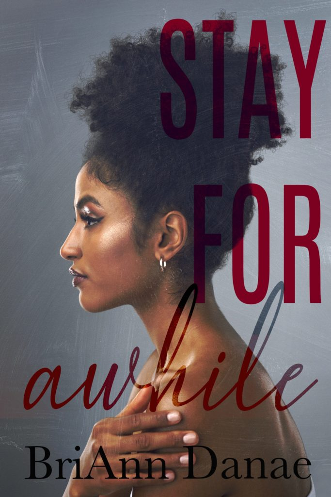 Cover Art for Stay For Awhile by BriAnn Danae