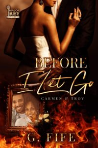 Cover Art for Before I Let Go: Carmen and Troy by G. Fife