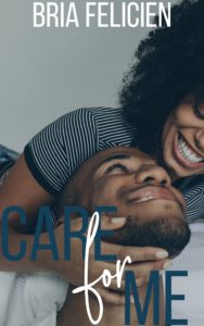 Cover Art for Care For Me by Bria Felicien