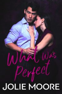 Cover Art for What Was Perfect by Jolie Moore