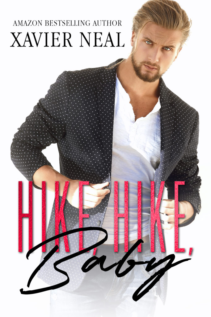 Cover Art for Hike, Hike, Baby: An Opposites Attract Romantic Comedy by Xavier Neal