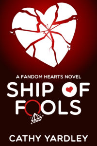 Cover Art for Ship of Fools: A Geek Girl Rom Com (Fandom Hearts book 6) by Cathy Yardley