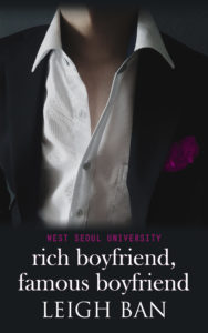 Cover Art for Rich Boyfriend, Famous Boyfriend by Leigh Ban