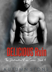 Cover Art for Delicious Ruin, The Destructive Love Series, Book #4 by Autumn  Stone