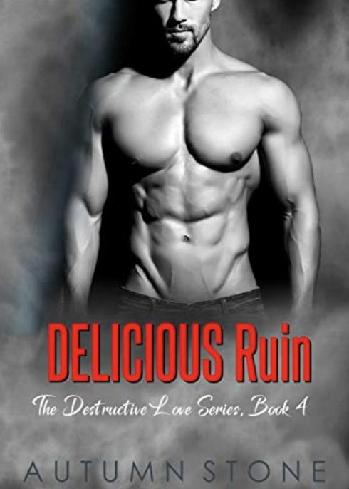 Cover Art for Delicious Ruin, The Destructive Love Series, Book #4 by Autumn  Stone