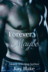 Cover Art for Forever, Maybe by Kay Blake