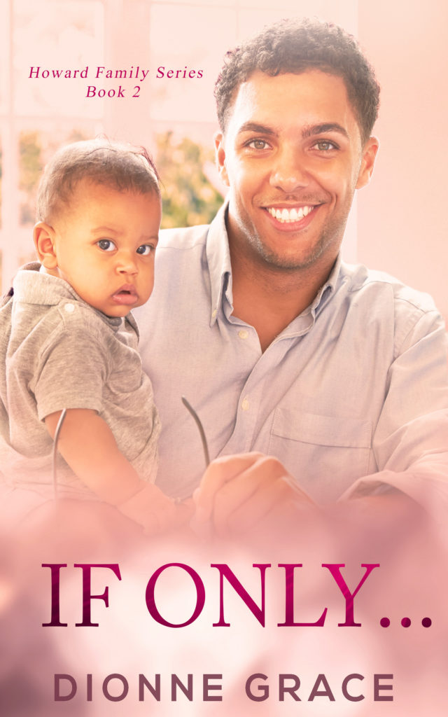 Cover Art for IF ONLY… by Dionne Grace