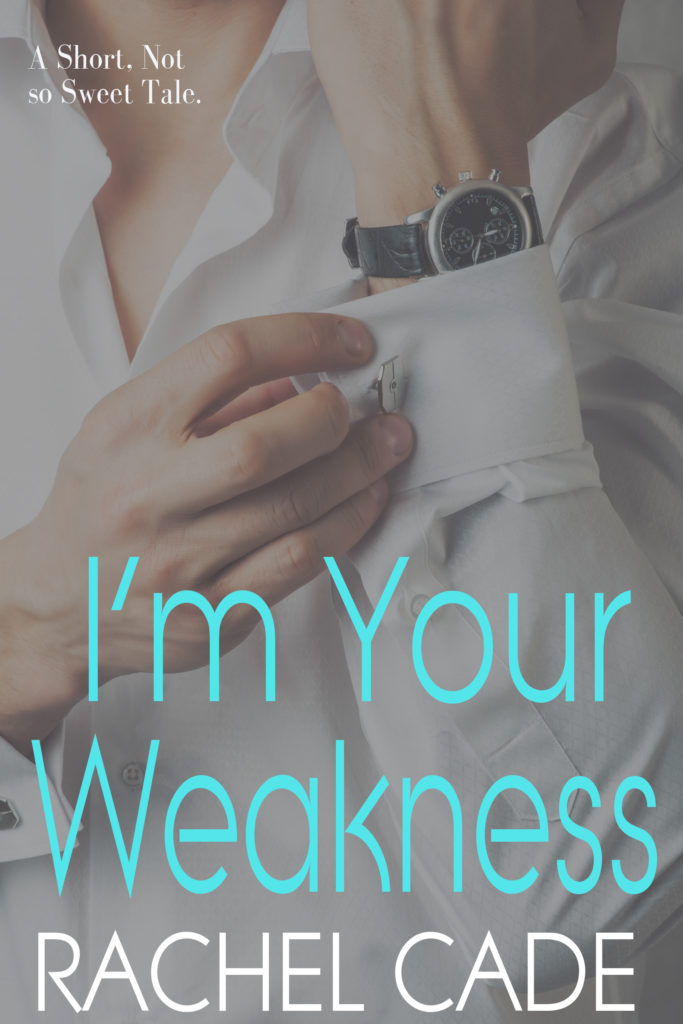 Cover Art for I'm Your Weakness by Rachel  Cade