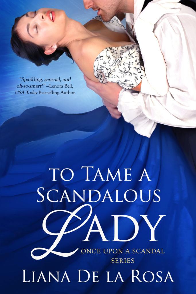 Cover Art for To Tame A Scandalous Lady by Liana De la Rosa