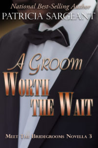 Cover Art for A Groom Worth the Wait: Meet the Bridegrooms, Novella 3 by Patricia Sargeant