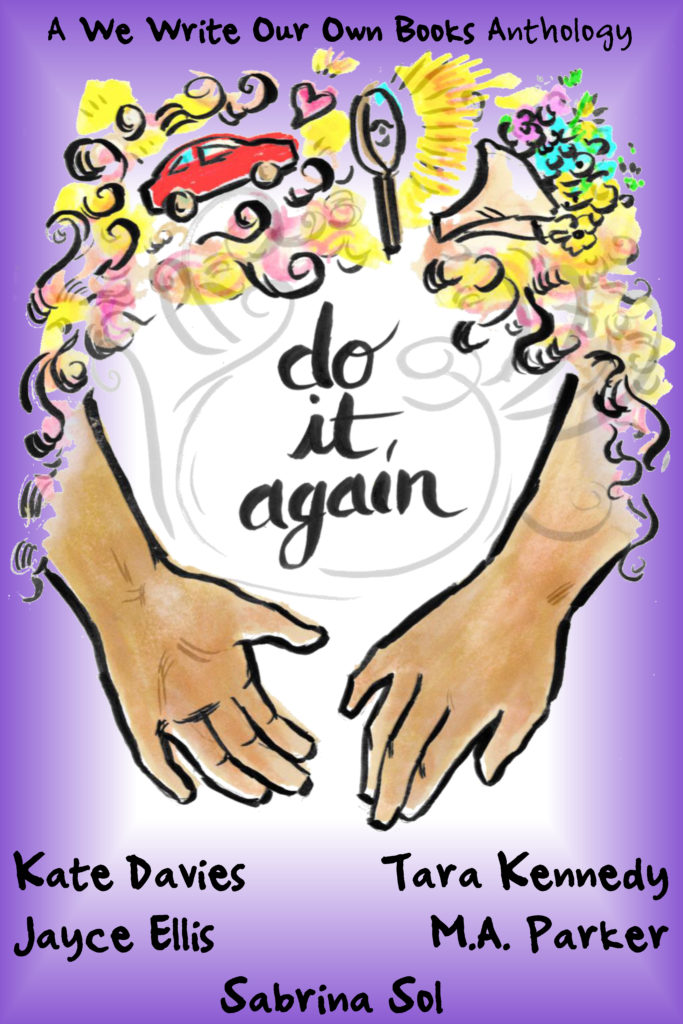 Cover Art for DO IT AGAIN: A We Write Our Own Books Anthology by Jayce Ellis