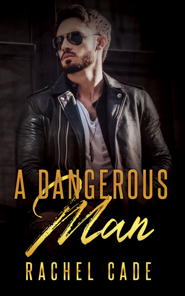 Cover Art for A Dangerous Man by Rachel Cade