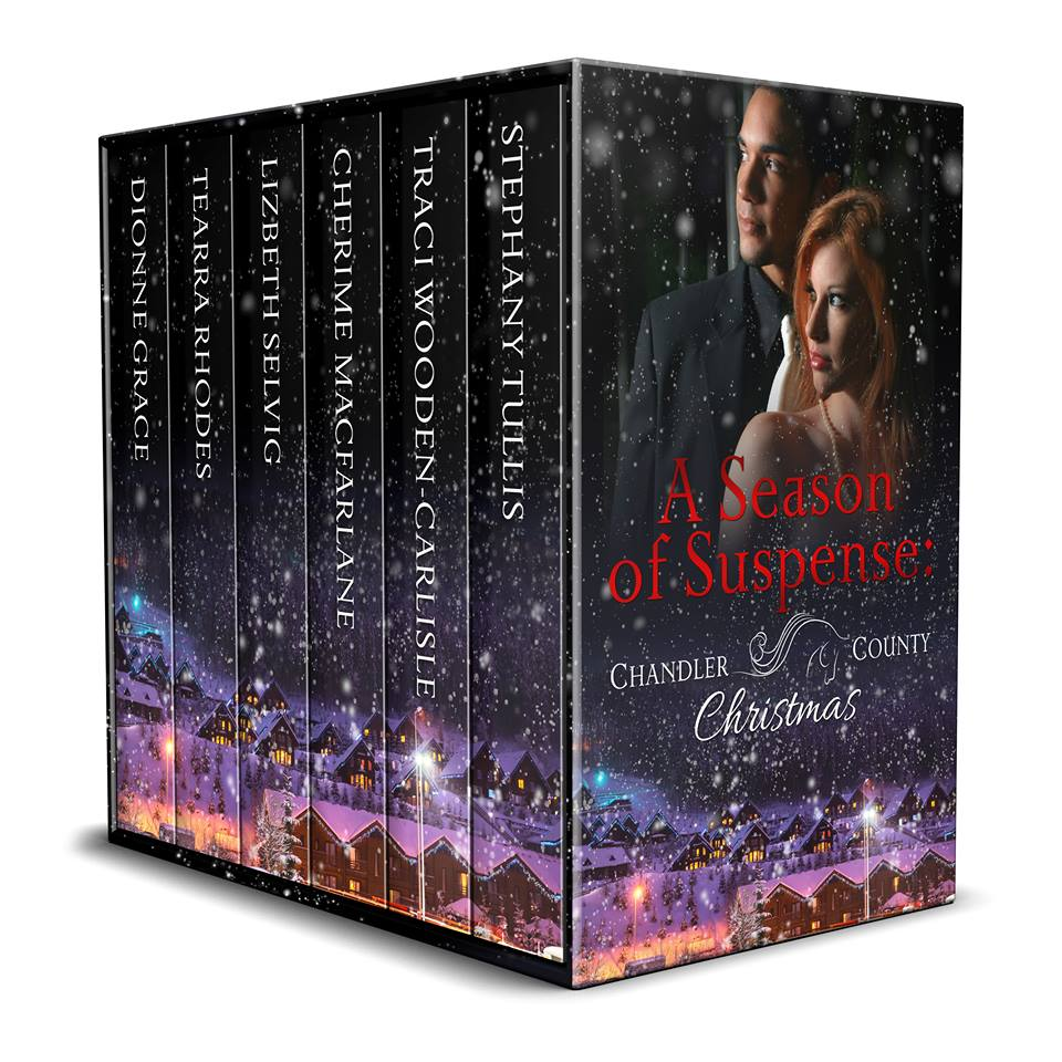 Cover Art for A Season of Suspense: A Chandler County Christmas Box Set by Stephany Tullis, Traci Wooden-Carlisle, Cherime MacFarlene, Lizbeth Selvig, Dionne Grace, Tearra Rhodes  Stephany Tullis, Traci Wooden-Carlisle, Cherime MacFarlene, Lizbeth Selvig, Dionne Grace, Tearra Rhodes