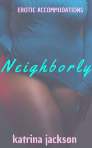 Cover Art for Neighborly by Katrina Jackson