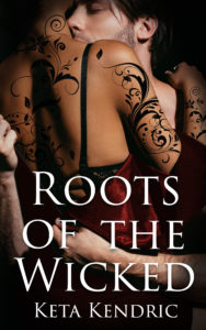 Cover Art for Roots of the Wicked by Keta  Kendric