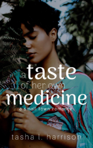 Cover Art for A Taste of Her Own Medicine by Tasha L. Harrison