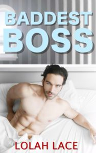 Cover Art for Baddest Boss by Lolah  Lace