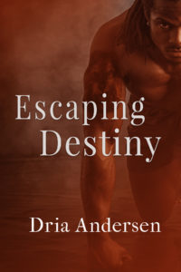 Cover Art for Escaping Destiny by Dria  Andersen