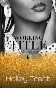 Cover Art for Working Title by Holley Trent