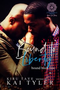Cover Art for Bound to Liberty by Kiru Taye