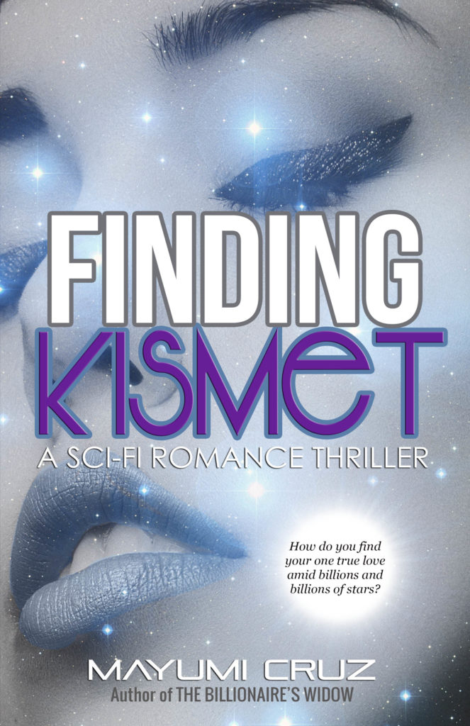 Cover Art for Finding Kismet: A Sci Fi Romance Thriller by Mayumi Cruz