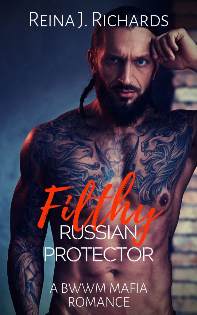 Cover Art for Filthy Russian Protector: A BWWM Mafia Romance by Reina J.  Richards
