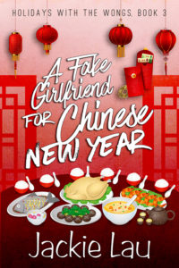 Cover Art for A Fake Girlfriend for Chinese New Year by Jackie Lau