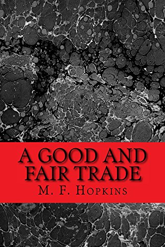 Cover Art for A Good and Fair Trade by M. F.  Hopkins