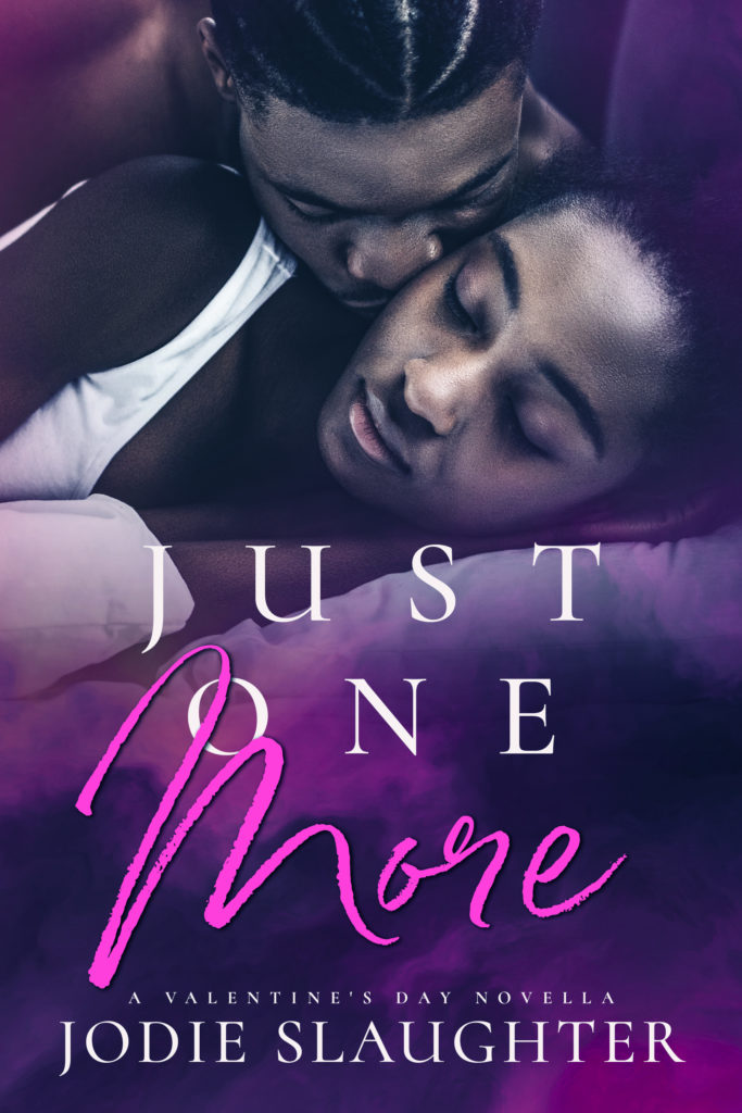 Cover Art for Just One More: A Valentine's Day Novella by Jodie Slaughter
