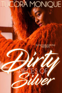 Cover Art for Dirty Pieces of Silver by Tucora Monique