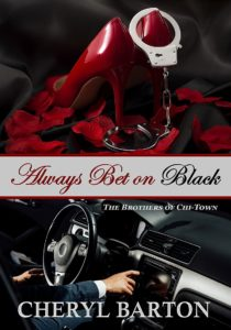 Cover Art for Always Bet on Black by Cheryl Barton