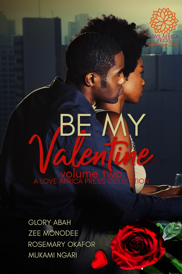 Cover Art for Be My Valentine: Volume Two by Mukami Ngari