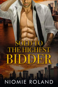 Cover Art for Sold To The Highest Bidder by Niomie Roland