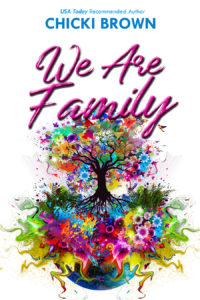 Cover Art for We Are Family by Chicki Brown