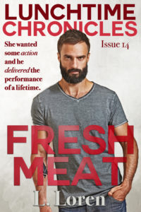 Cover Art for Lunchtime Chronicles: Fresh Meat by L. Loren