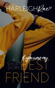 Cover Art for If You Were My Best Friend by Harleigh Rae