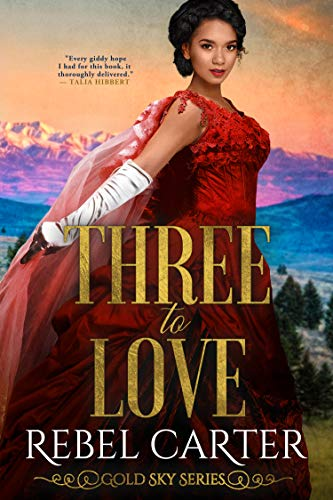 Cover Art for Three To Love by Rebel  Carter
