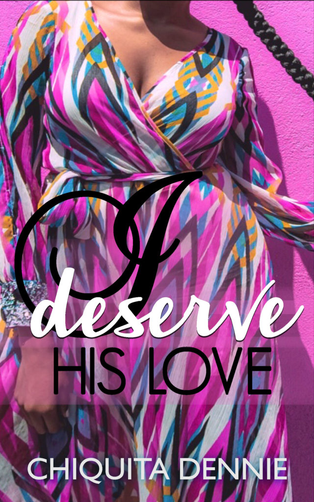 Cover Art for I Deserve His Love by Chiquita  Dennie