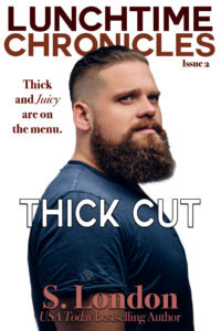 Cover Art for Lunchtime Chronicles: Thick Cut by S.  London